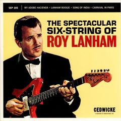 The Spectacular Six String of Roy Lanham