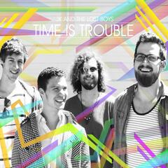Time Is Trouble - EP