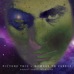 Picture This: Homage to Varèse