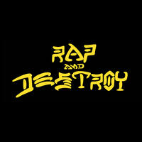 Rap and Destroy