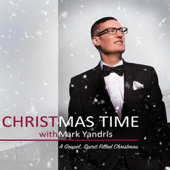 Christmas Time with Mark Yandris