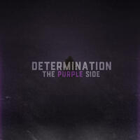 Determination: The Purple Side