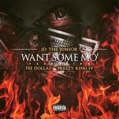 Want Some Mo' (feat. Fee Dollaz & Prezzy King IV)