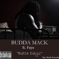 Betta Dayz (feat. Faye)