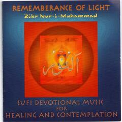Remembrance of Light: Zikr Nur-I-Muhammad