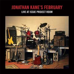 Jonathan Kane's February: Live at Issue Project Room