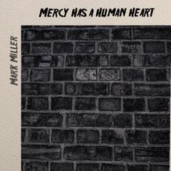 Mercy Has a Human Heart