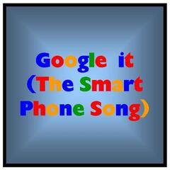 Google It (The Smart Phone Song)