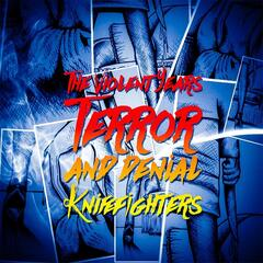 Terror and Denial / Knifefighters