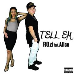 Tell Em (feat. Alice)