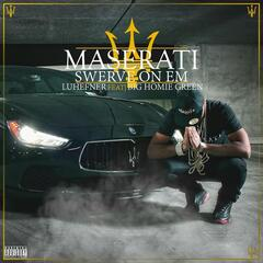 Maserati Swerve On 'Em (feat. Big Homie Green)