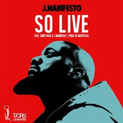 So Live (feat. J. Monopoly & Cindy Rose)