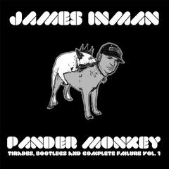 Pander Monkey: Tirades, Bootlegs and Complete Failure, Vol. 1