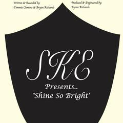 Shine so Bright (SKE Presents) [feat. Bryan Richards]
