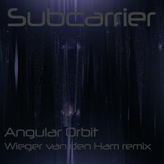 Angular Orbit (Wieger van den Ham Remix)