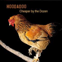 Hoodadoo Cheaper by the Dozen