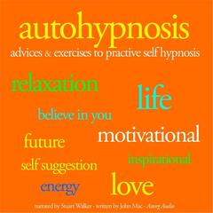 Autohypnosis: Advice & Exercises to Practice Self-Hypnosis
