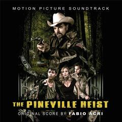 The Pineville Heist (Motion Picture Original Score)