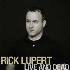 Rick Lupert Live and Dead