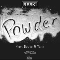 Powder (feat. Brickz & Treie)