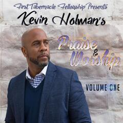 Kevin Holman's Praise and Worship, Vol. 1