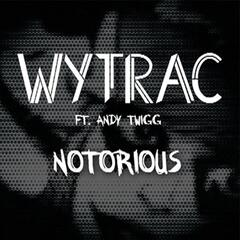 Notorious (feat. Andy Twigg)