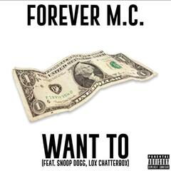 Want To (feat. Snoop Dogg & Lox Chatterbox)