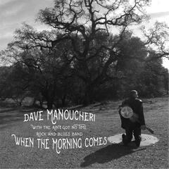When the Morning Comes (feat. The Ain't Got No Time Rock and Blues Band)