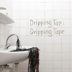 Dripping Tape