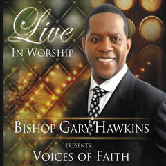 Live in Worship (Bishop Gary Hawkins Presents Voices of Faith)