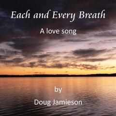 Each and Every Breath