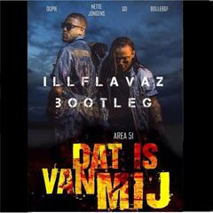 Dat Is Van Mij (Illflavaz Bootleg) [feat. Nette Jongens, Qd, Dopie & Bollebof]