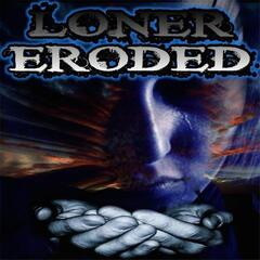Loner Eroded