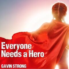 Everyone Needs a Hero