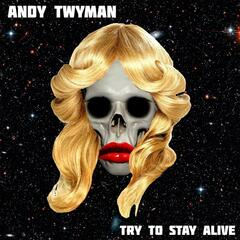 Try to Stay Alive