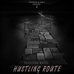 Freezing Rain$ (Hustling Route)