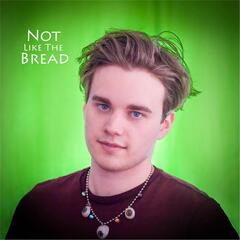 Not Like the Bread