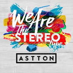 We Are the Stereo Type