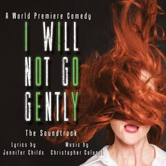 I Will Not Go Gently: The Soundtrack