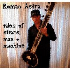 Tales of Sitars, Man and Machine