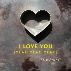 I Love You (Yeah, Yeah, Yeah)