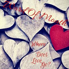 Where Does Love Go?
