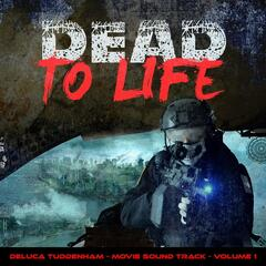 Dead to Life (Movie Soundtrack, Vol. 1)