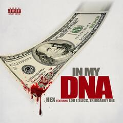 In My DNA (feat. Lou E Slicc & Triggaboy Dee)