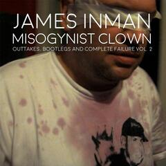 Misogynist Clown: Outtakes, Bootlegs and Complete Failure, Vol. 2