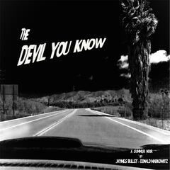 The Devil You Know (feat. Donald Markowitz)