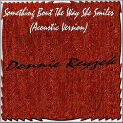 Something 'Bout the Way She Smiles (Acoustic Version)
