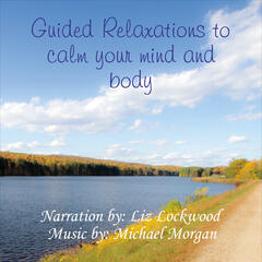 Guided Relaxations to Calm Your Mind and Body