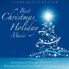 Best Christmas Holiday Music: Instrumental New Age Romantic and Relaxing Holiday Christmas Carol Piano Music