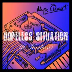 Hopeless Situation (feat. Haidara)